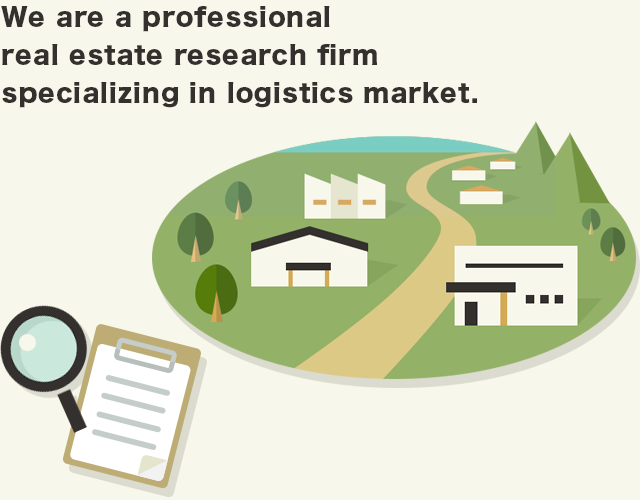 Ichigo Real Estate Service is a research firm specializing in logistics market.